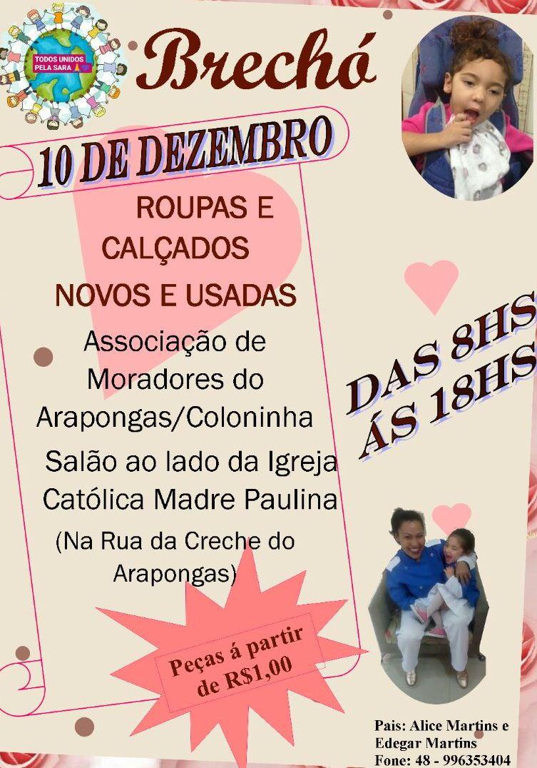a04a7615e Araranguá – Neste domingo, dia 10, será realizado um brechó em prol da  pequena Sara, o segundo já realizado para arrecadar fundos para a menina.